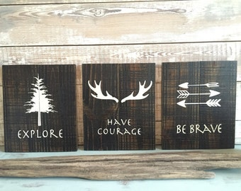 Rustic wall decor, Set of three: Be Brave, Explore, Have Courage. Nursery, den, rustic, woodsy hand painted signs.