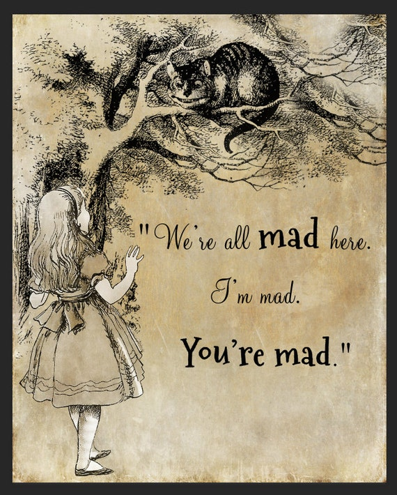 Alice In Wonderland Book Quotes: Alice Cat Quote Alice In Wonderland Quote Were All Mad