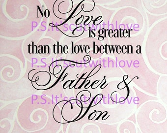 No love is greater than th love between a Father and Son - SVG - PNG - QUOTE