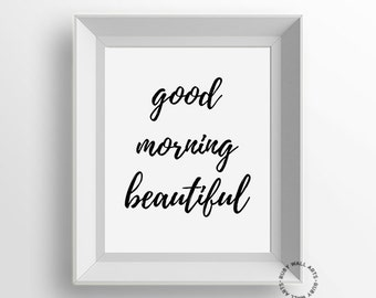 Good Morning Beautiful, Black and White, Quote, Wall Art, Couples Print, Printable, Print, Sign, Poster, Wall Decor, Bed Room Decor