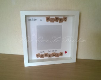 Daddy And *NAME*, Best Friends Forever - Handmade Scrabble Photo Frame. Available in Black/white Frame and Wooden, Ivory, Blue or Pink tiles