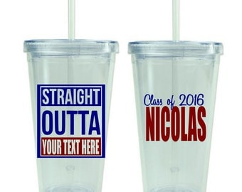 Personalized Graduation Tumbler, Straight Outta, Grad Gift, Class of 2016, High School Grad