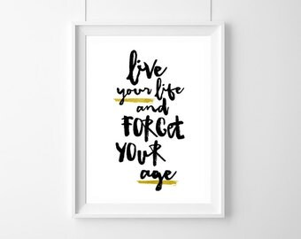 Poster Live your life and forget your age, Quote, Inspirational, Gift Idea,Typography Poster,Gift,live Quote, Inspirational, Gift Idea,