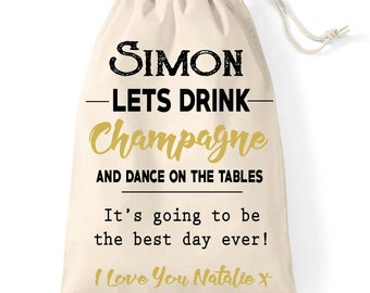 Drink champagne and dance on the tables | Wedding day cotton gift bag | Husband to be keepsake gift | Groom gift idea.