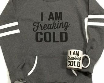 I Am Freaking Cold Varsity Oxford Crew Sweatshirt