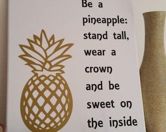 Be a Pineapple sign, art canvas, inspirational art