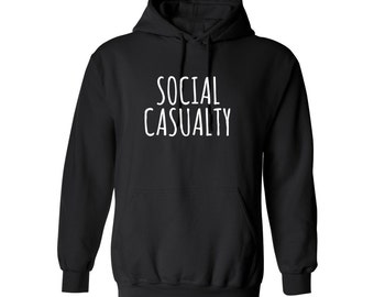 Cute Funny Trendy Social Casualty Tumblr Quote for Adult Unisex Tees Mens hoodie Womens Sweater Warm Clothing Sweatshirts and Hoodies