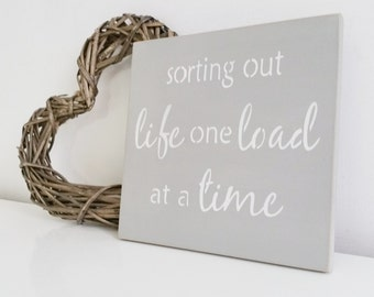Sorting out life one load at a time, wall art, Shabby Chic, painted in Annie Sloan
