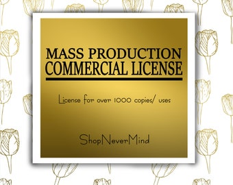 Mass Production Commercial license by ShopNeverMind