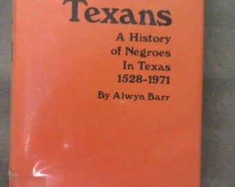 Black Texans A History of Negroes in Texas 1528-1971 by Alwyn  Barr Book