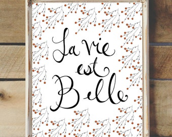 "Hand Drawn Illustration ""La Vie Est Belle"" Quote, Hand Lettering, Calligraphy, Digital Download"