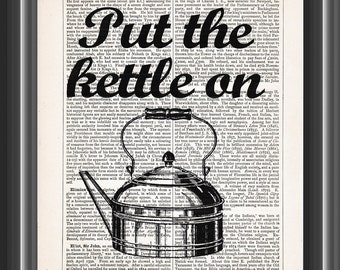 put the kettle on vintage dictionary art print kitchen wall decor