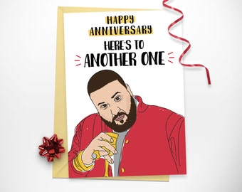 Funny DJ Khaled Anniversary Printable Card / Funny Here's to Another One Anniversary Card / Funny Hiphop, Rap Cards / DJ Khaled Another One