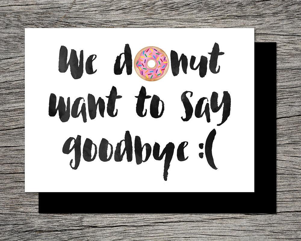 printable farewell card printable goodbye card i donut want