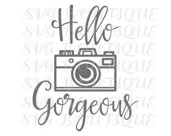 Hello Gorgeous SVG, Camera Svg, Photography Word Art, Camera Cutting File, Cut Files, Photography Overlay, JPEG, Cricut, Silhouette, Vector