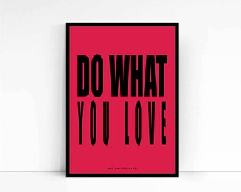 Do What You Love - quote poster print - Fast Shipping