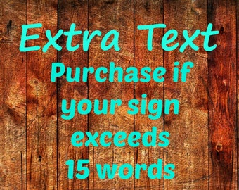 Extra text! If your sign exceeds 15 words!