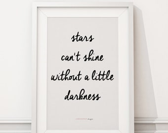 Downloadable Print - Stars Can't Shine... - inspirational gallery wall gift idea