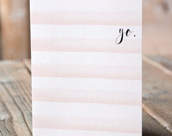 Just to say hi card / yo card / friendship card / just because card / thinking of you