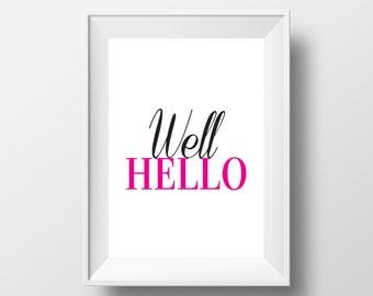 Well Hello | Positive | Inspirational Art Print | A4 | 8x10 Print | Room Decor Gift