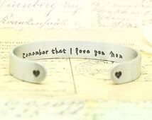 Mothers day Gift, Personalized Cuff Bracelet, Gift for mom, Remember that I love you mom, Birthday gift, Custom bracelet, I love you mom