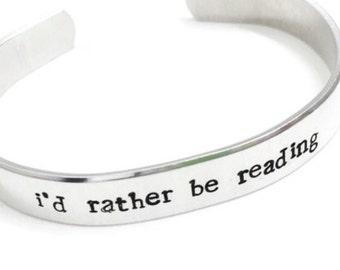 1/2 inch x 6 inch I'd Rather Be Reading Cuff Bracelet | hand stamped | book nerd | bibliophile | geek | geeky | bookworm nerdy | literature