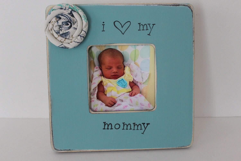Mommy Picture Frame I Love Mommy Frame New Mom Photo Frame