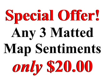 Special Offer - Any three matted map sentiments for 25