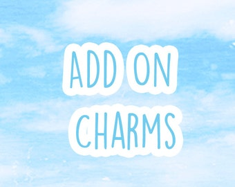 Add On - Extra Charms