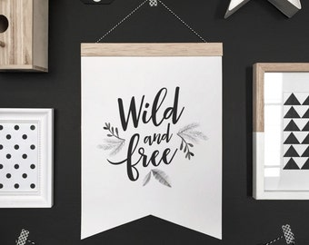 Wild and free banner, hanging banner, wall hanging, wall banner, banner, wall, wall decor, nursery art, nursery decor, kid decor