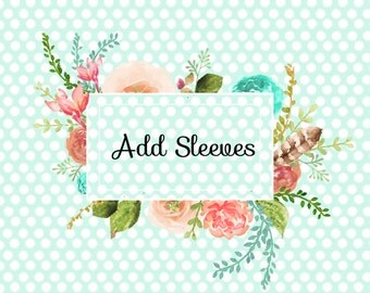 Add sleeves