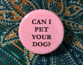 Can I pet your dog? button / I love dogs button / Dog lover button / Dog lover pin / Dog lover gift / Dog lady button / Pastel button
