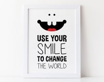 Nursery Decor, Use Your Smile To Change The World, Boy or Girl Nursery, Instant Download, Printable Quote, Modern Nursery Art, Wall Art