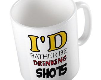 I'd rather be doing SHOTS mug