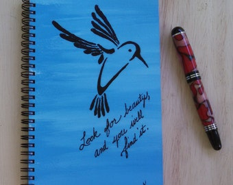 Hand Painted Spiral Journal; FREE SHIPPING; Original Art on Wire Bound Blank Notebook; Writing, Sketching; Hummingbird; Look for beauty