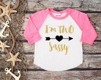 I'm Two Sassy;Second Birthday;2nd Birthday shirt;Girl's Birthday Shirt;Cute Second Birthday Shirt;Girl's Baseball Shirt;Girl's Birthday