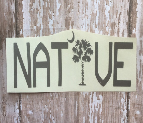 South Carolina Native Decal/ SC Car Window Decal/ SC Native Decal with Palmetto Tree