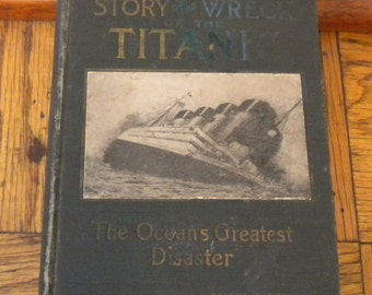 1912 1st Ed. Story of the Wreck of the Titanic - Memorial Edition