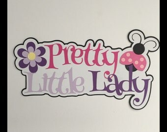 Pretty little lady scrapbook title Premade paper piecing