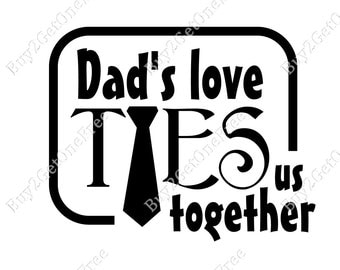Dad's Love Ties. Father quotes, Dad Quotes, Wall Quotes, Dad Wall Words, Dad Wall Decor, Family Quotes, Father Wall Words, Wall Decoration