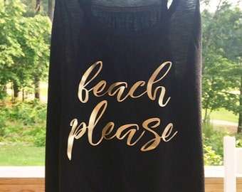 Beach Please Tank - Vacation Tank or Tee