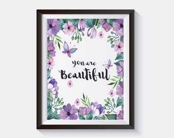 You Are Beautiful, Wall Art, Inspirational Quotes, Quote Prints, Printable Quotes, Wall Decal Quote, wall art quotes, wall quotes