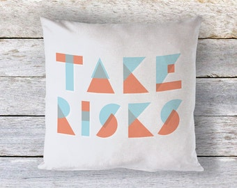Take Risks Geometric Hand Lettered Designer Pillow Cover. 100% Cotton. Fully Lined. Double sewn interior seams. Coral. Teal.