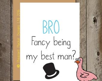 Bro, fancy being my best man - Best Man Wedding/Marriage Card