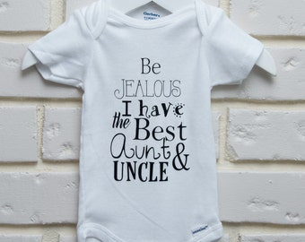 "Cute Baby Onesie ""Be Jealous I have the Best Aunt & Uncle""                             /Baby Shower Onesie"