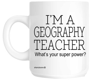 Geography Teacher Novelty Gift Mug SHAN384