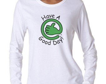 Have A Good Day! T-Shirt