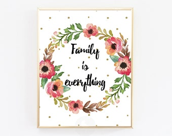 Family is everything, Inspirational Quote, Instand Download, Motivational Quote, Home Decor, Wall Decor, Wall Art, Typography