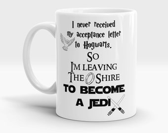 Funny mug - I never received my Hogwarts letter so i'm leaving  the Shire to become A Jadi!