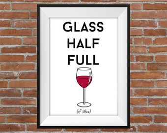 Glass Half Full (Of Wine) - Printable Wall Art - Typographic Digital Print – Funny Poster - Kitchen Wall Art - Bookshelf Art - Positivity
